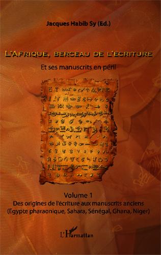 Couverture L'Afrique, berceau de l'écriture. Volume 1