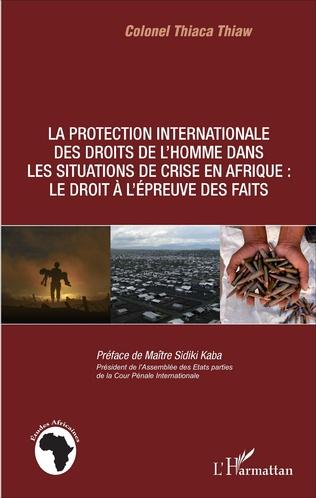 Couverture La protection internationale des droits de l'homme dans les situations de crise en Afrique :