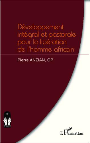 Couverture Développement intégral et pastorale pour la libération de l'homme africain