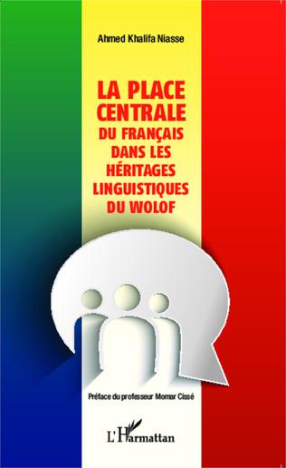 Couverture La place centrale du français dans les héritages linguistiques du wolof
