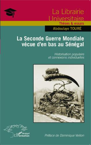 Couverture La Seconde Guerre Mondiale vécue d'en bas au Sénégal
