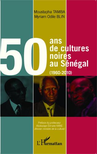 Couverture 50 ans de cultures noires au Sénégal (1960-2010)