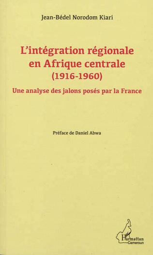 Couverture L'intégration régionale en Afrique centrale