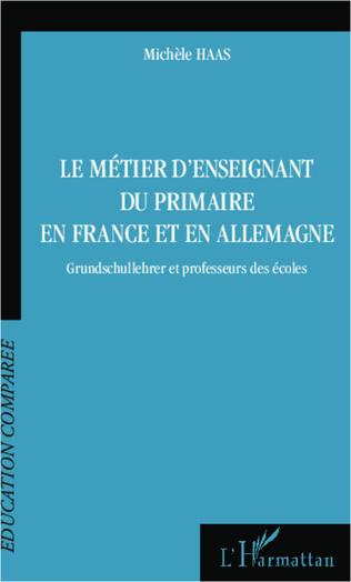 Couverture Le métier d'enseignant du primaire en France et en Allemagne