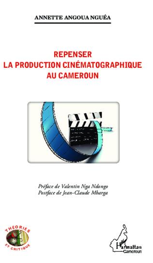 Couverture Repenser la production cinématographique au Cameroun