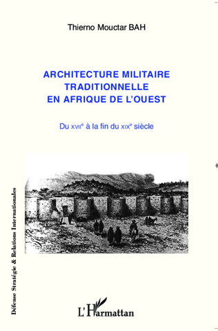 Couverture Architecture militaire traditionnelle en Afrique de l'Ouest