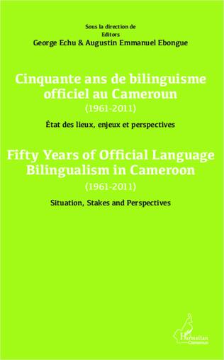 Couverture Cinquante ans de bilinguisme officiel au Cameroun (1961-2011) etat des lieux, enjeux et perspectives