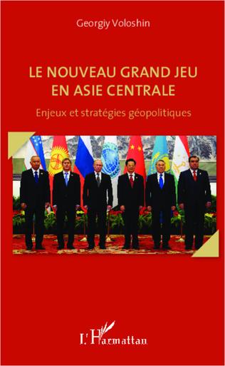 Couverture Le nouveau grand jeu en Asie centrale