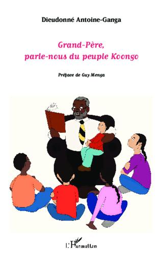 Couverture Grand-Père, parle-nous du peuple koongo