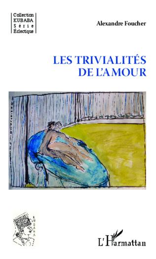 Couverture Les trivialités de l'amour