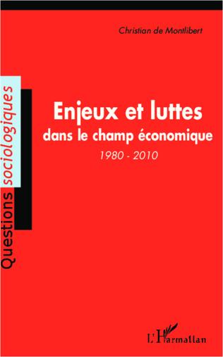 Couverture Enjeux et luttes dans le champ économique (1980-2010)