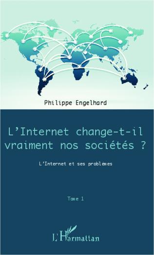 Couverture Internet change-t-il vraiment nos sociétés ? (Tome 1)