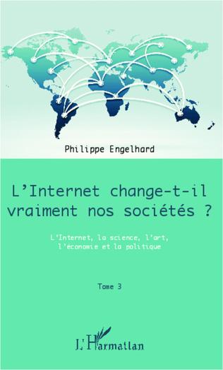 Couverture Internet change-t-il vraiment nos sociétés ? (Tome 3)