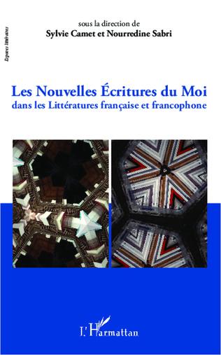 Couverture Nouvelles écritures du moi dans les Littératures française et francophone