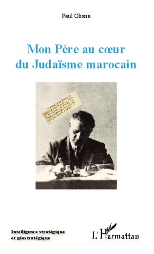 Couverture Mon Père au coeur du Judaïsme marocain
