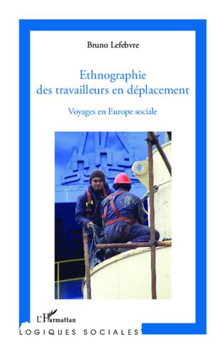 Couverture Ethnographie des travailleurs en déplacement