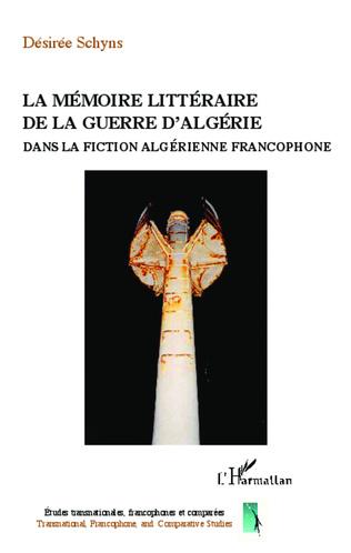 Couverture La mémoire littéraire de la guerre d'Algérie dans la fiction algérienne contemporaine