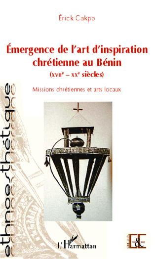 Couverture Émergence de l'art d'inspiration chrétienne au Bénin (XVIIe - XXe siècles)