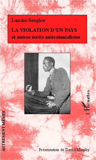 Couverture La violation d'un pays et autres écrits anticolonialistes