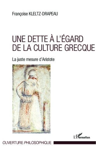 Couverture Une dette à l'égard de la culture grecque