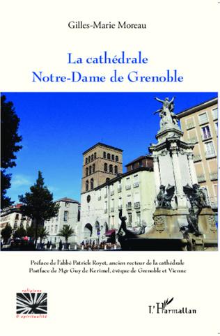 Couverture La cathédrale Notre-Dame de Grenoble