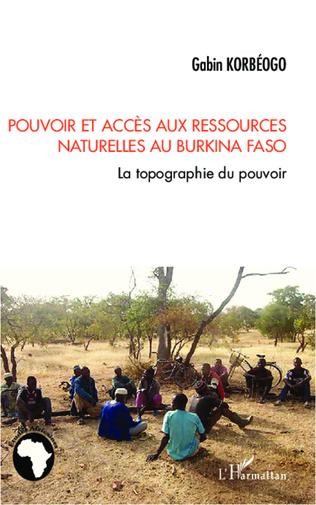 Couverture Pouvoir et accès aux ressources naturelles au Burkina Faso