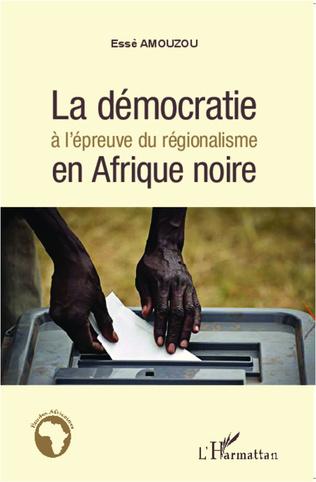 Couverture La démocratie à l'épreuve du régionalisme en Afrique noire