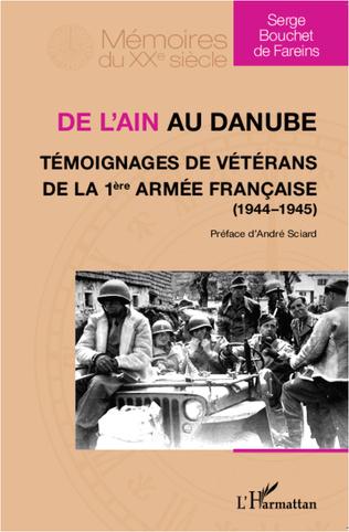Couverture De l'Ain au Danube. Témoignages de vétérans de la 1ère armée française (1944-1945)