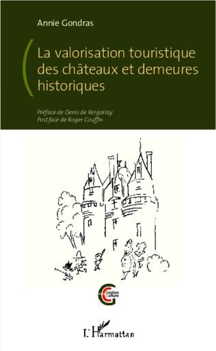 Couverture La valorisation touristique des châteaux et demeures historiques
