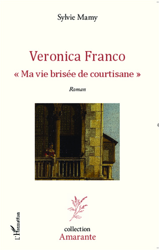 Couverture Veronica Franco Ma vie brisée de courtisane