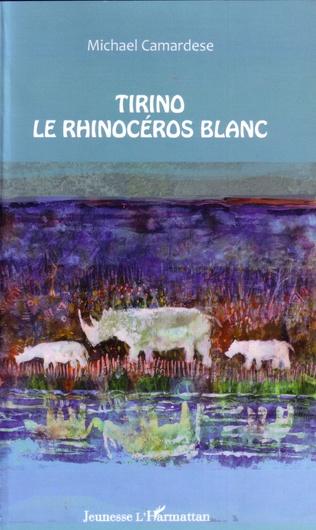 Couverture Tirino, le rhinocéros blanc