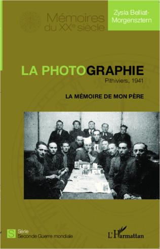 Couverture La photographie. Pithiviers, 1941