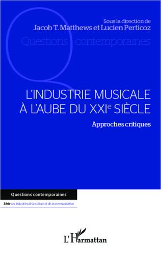 Couverture L'industrie musicale à l'aube du XXIe siècle