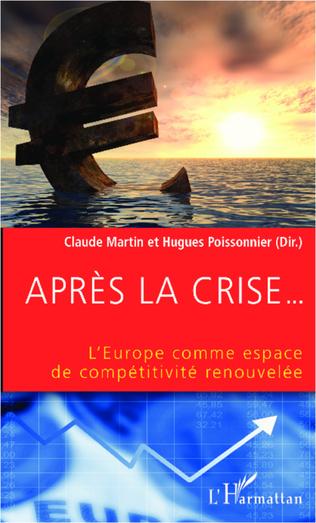 Couverture Après la crise... L'Europe comme espace de compétitivité renouvelée