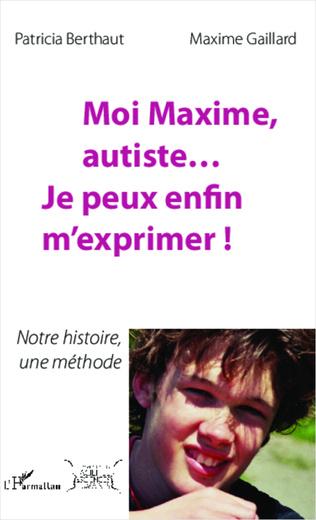 Couverture Moi Maxime, autiste... Je peux enfin m'exprimer !