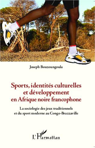 Couverture Sports, identités culturelles et développement en Afrique noire francophone