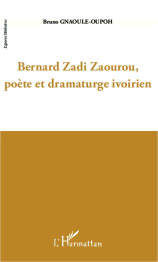 Couverture Bernard Zadi Zaourou, poète et dramaturge ivorien