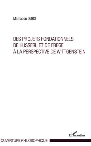 Couverture Projets fondationnels de Husserl et de Frege à la perspective de Wittgenstein
