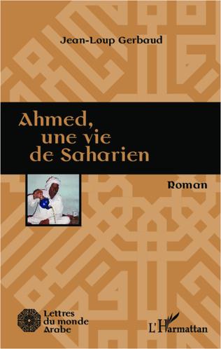Couverture Ahmed, une vie de saharien