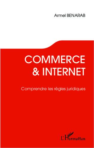 Couverture Commerce et Internet. Comprendre les règles juridiques