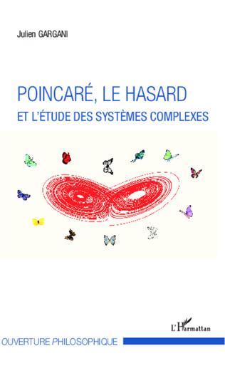 Couverture Poincaré, le hasard et l'étude des systèmes complexes