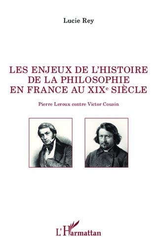 Couverture Les enjeux de l'histoire de la philosophie en France au XIX e siècle
