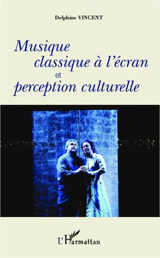 Couverture Musique classique à l'écran et perception culturelle
