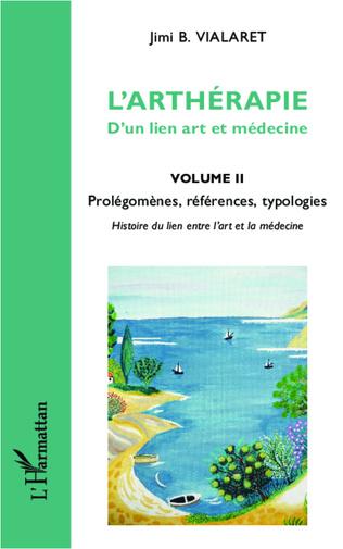 Couverture L'arthérapie d'un lien art et médecine (Volume 2)