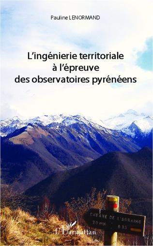Couverture Ingénierie territoriale à l'épreuve des observatoires pyrénéens