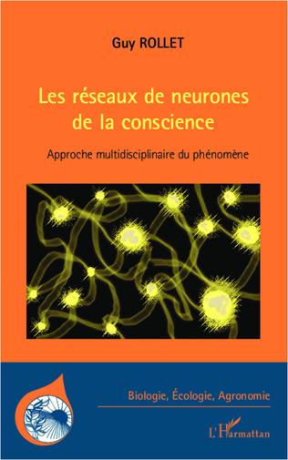 Couverture Les réseaux de neurones de la conscience