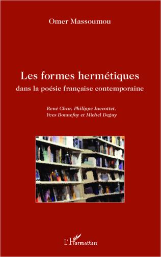 Couverture Les formes hermétiques dans la poésie française contemporaine