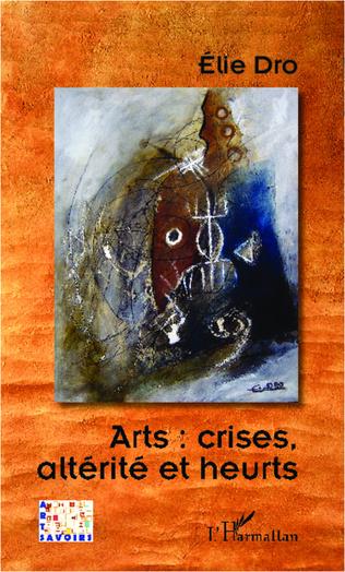 Couverture Arts crises altérité et heurts