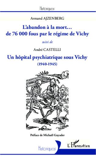 Couverture L'abandon à la mort... de 76000 fous par le régime de Vichy