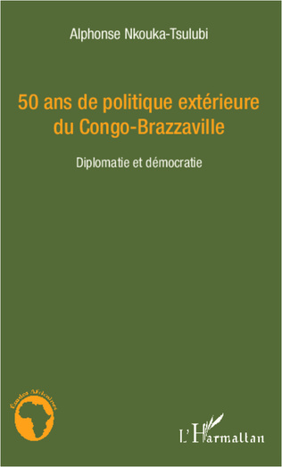 Couverture 50 ans de politique extérieure du Congo-Brazzaville